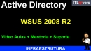 Curso Wsus no Windows Server 2008 R2